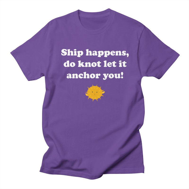 Ship Happens Women's Unisex T-Shirt by My Shirty Life