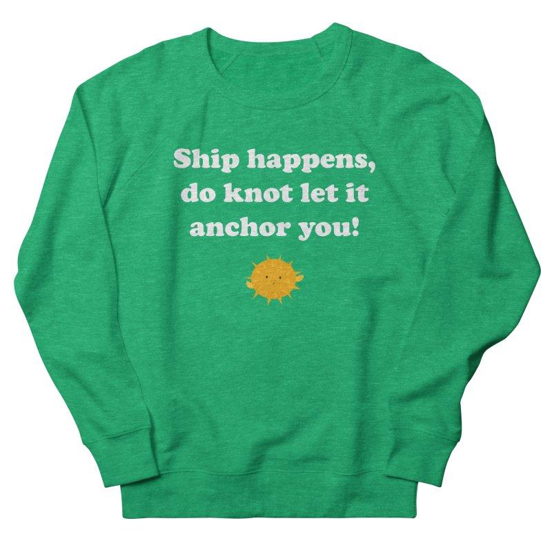 Ship Happens Women's Sweatshirt by My Shirty Life