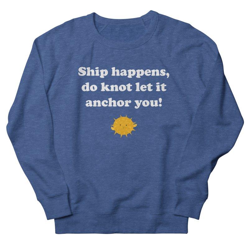 Ship Happens Men's Sweatshirt by My Shirty Life
