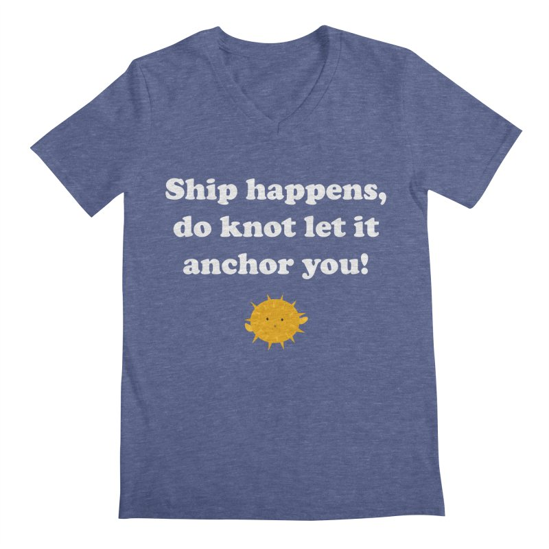 Ship Happens Men's V-Neck by My Shirty Life
