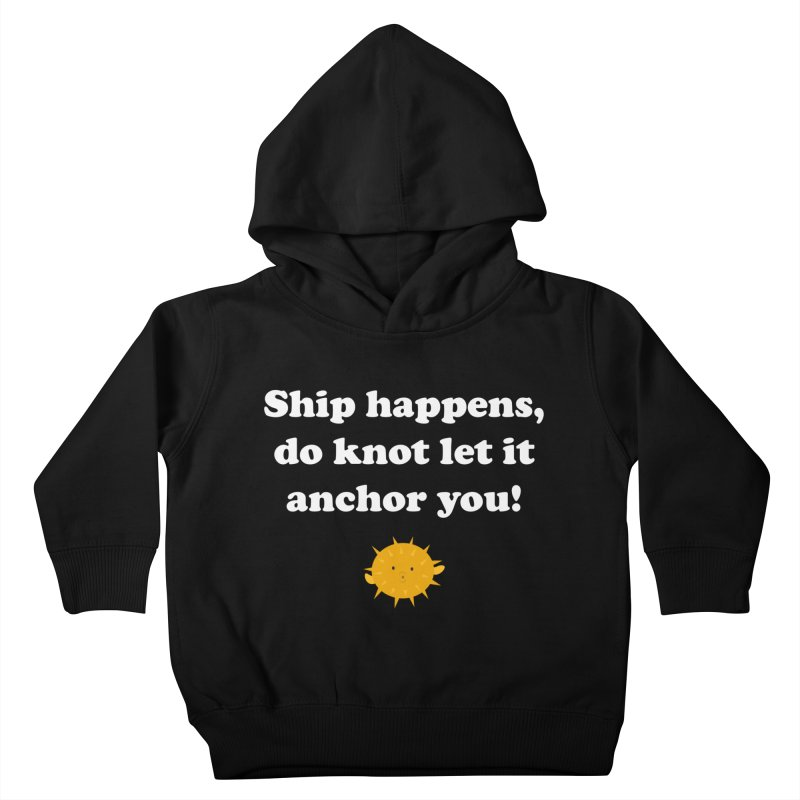 Ship Happens Kids Toddler Pullover Hoody by My Shirty Life