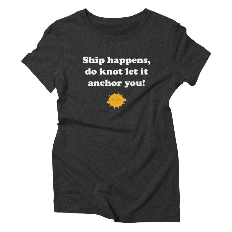 Ship Happens Women's Triblend T-Shirt by My Shirty Life