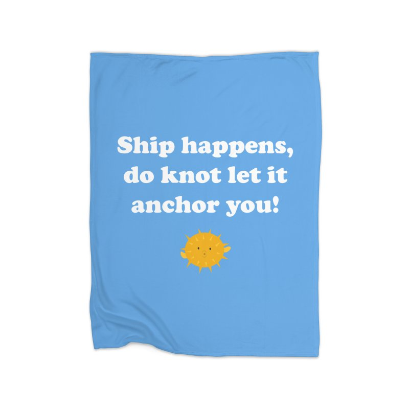 Ship Happens Home Blanket by My Shirty Life