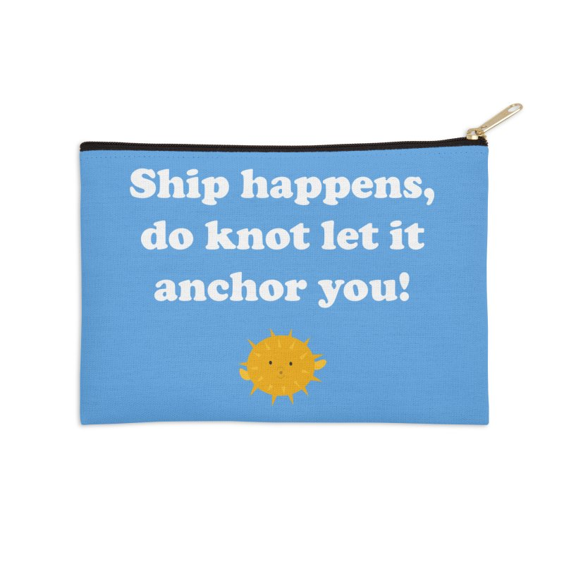 Ship Happens Accessories Zip Pouch by My Shirty Life