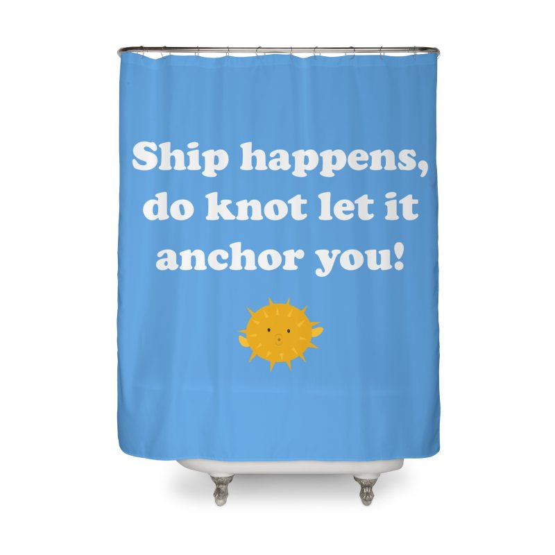 Ship Happens Home Shower Curtain by My Shirty Life