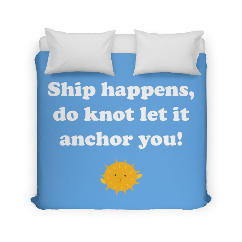 Ship Happens Home Duvet by My Shirty Life