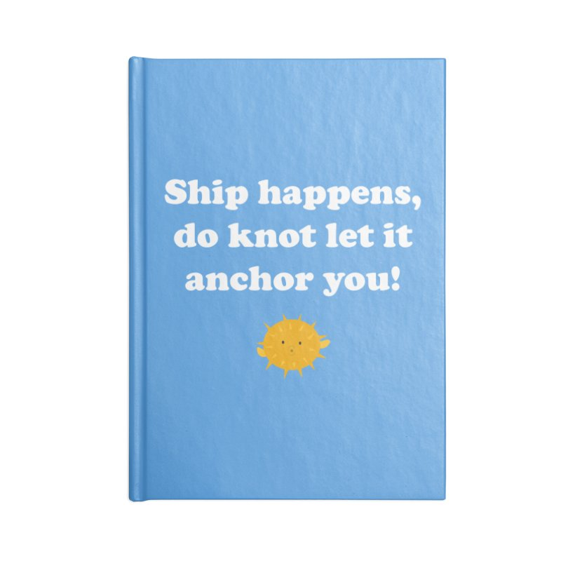 Ship Happens Accessories Notebook by My Shirty Life