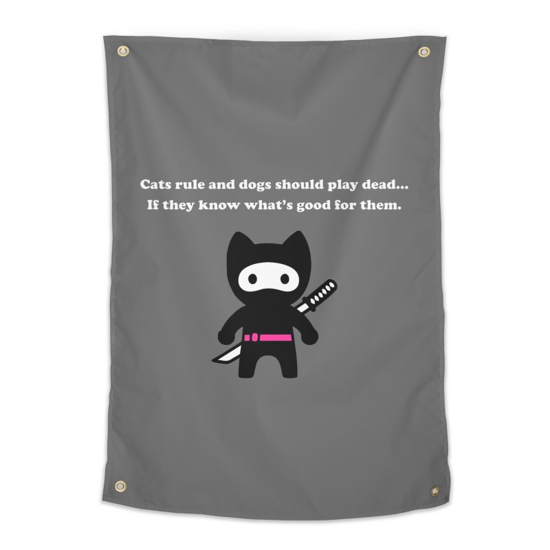 Cats Rule, Dogs Should Play Dead... Home Tapestry by My Shirty Life