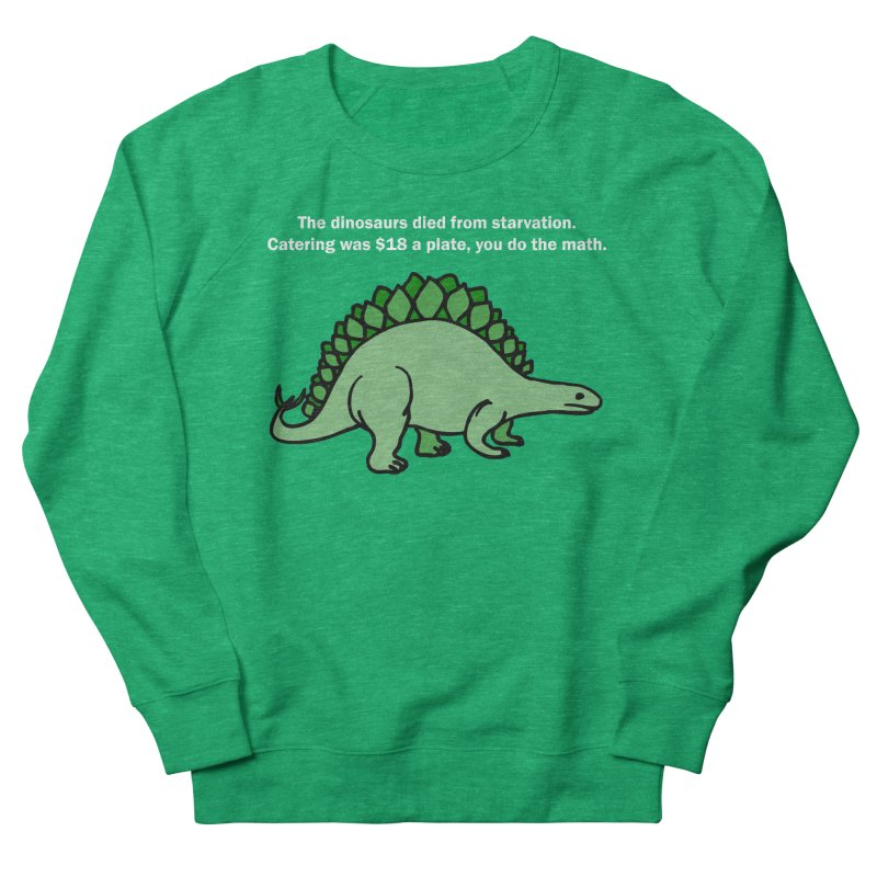Dinosaurs VS Catering Women's Sweatshirt by My Shirty Life