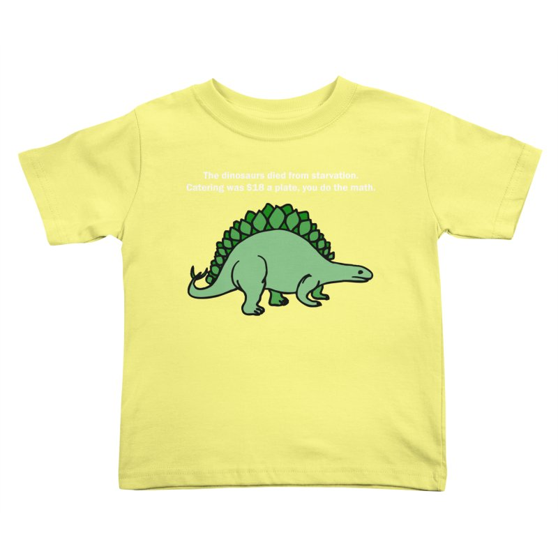 Dinosaurs VS Catering Kids Toddler T-Shirt by My Shirty Life