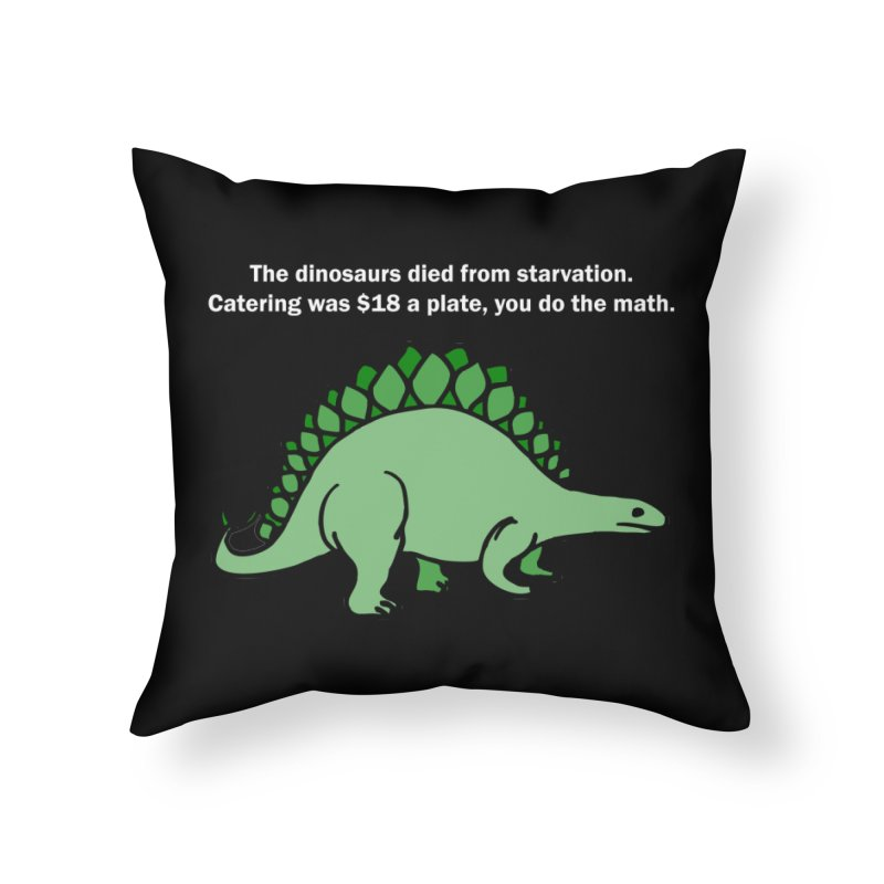 Dinosaurs VS Catering Home Throw Pillow by My Shirty Life