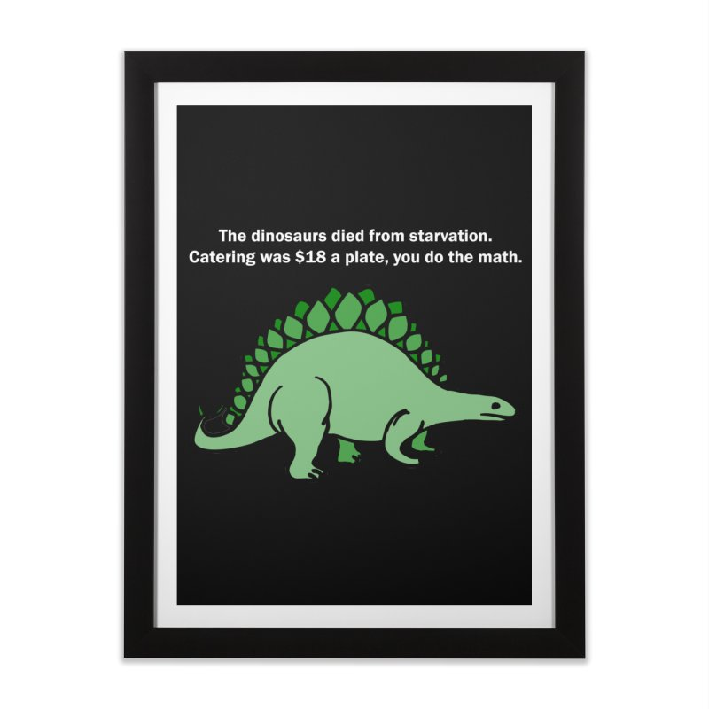 Dinosaurs VS Catering Home Framed Fine Art Print by My Shirty Life