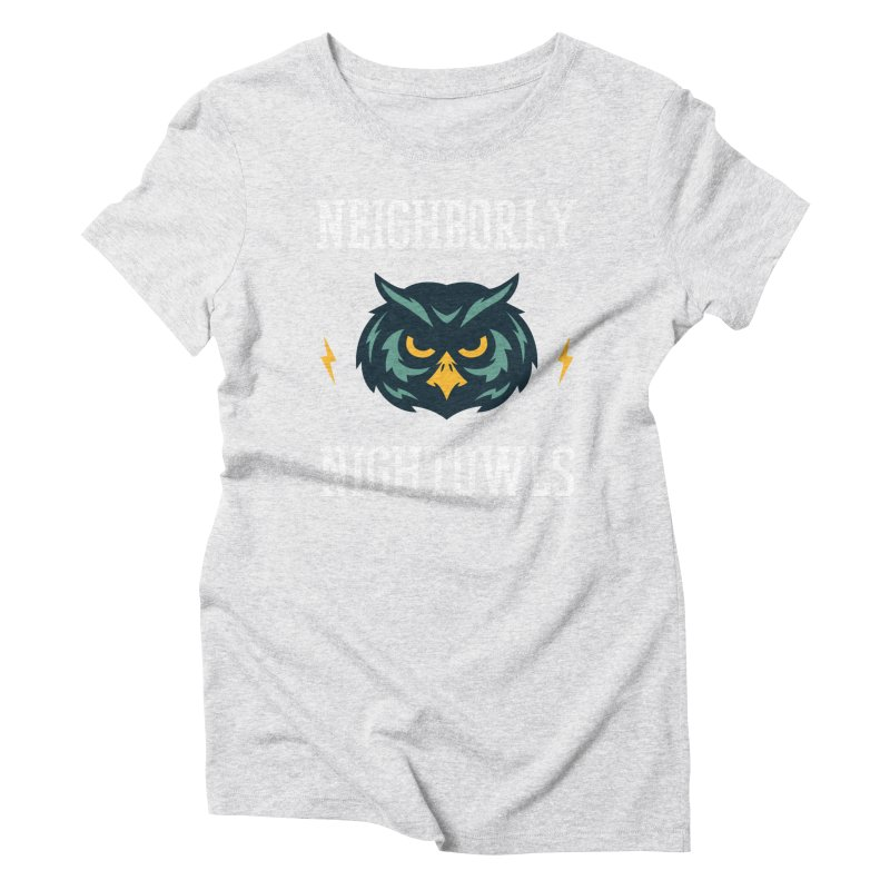 Neighborly Nightowls Women's Triblend T-Shirt by My Shirty Life