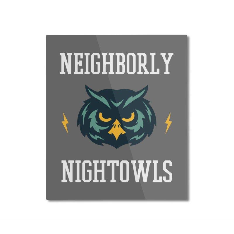 Neighborly Nightowls Home Mounted Aluminum Print by My Shirty Life