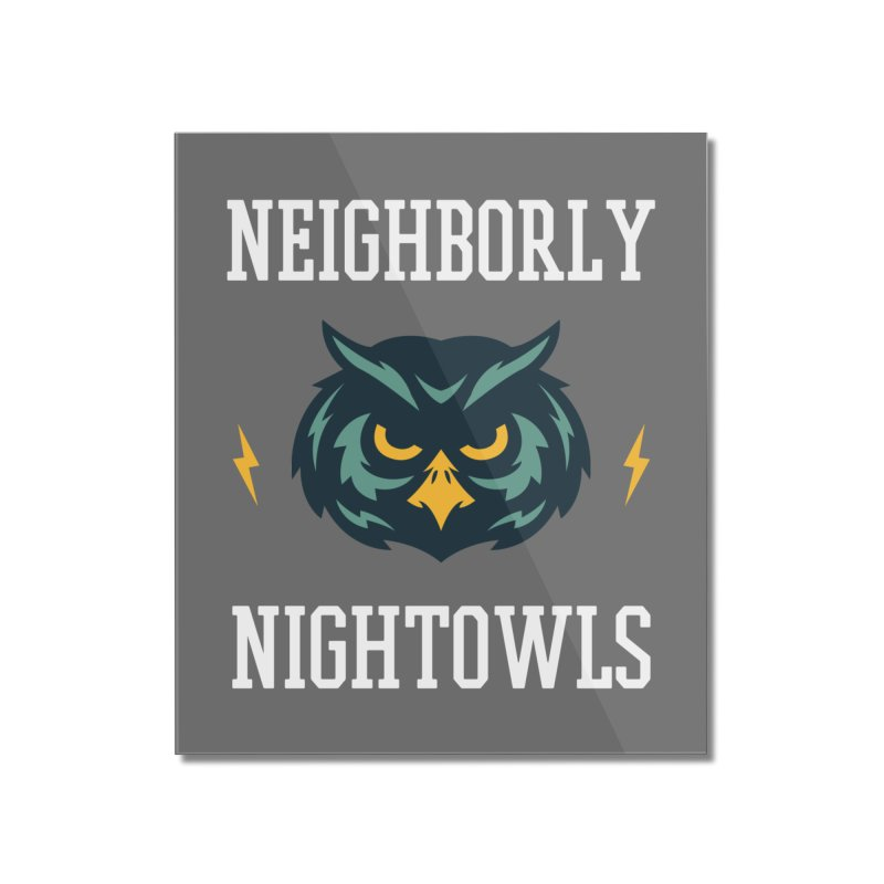 Neighborly Nightowls Home Mounted Acrylic Print by My Shirty Life