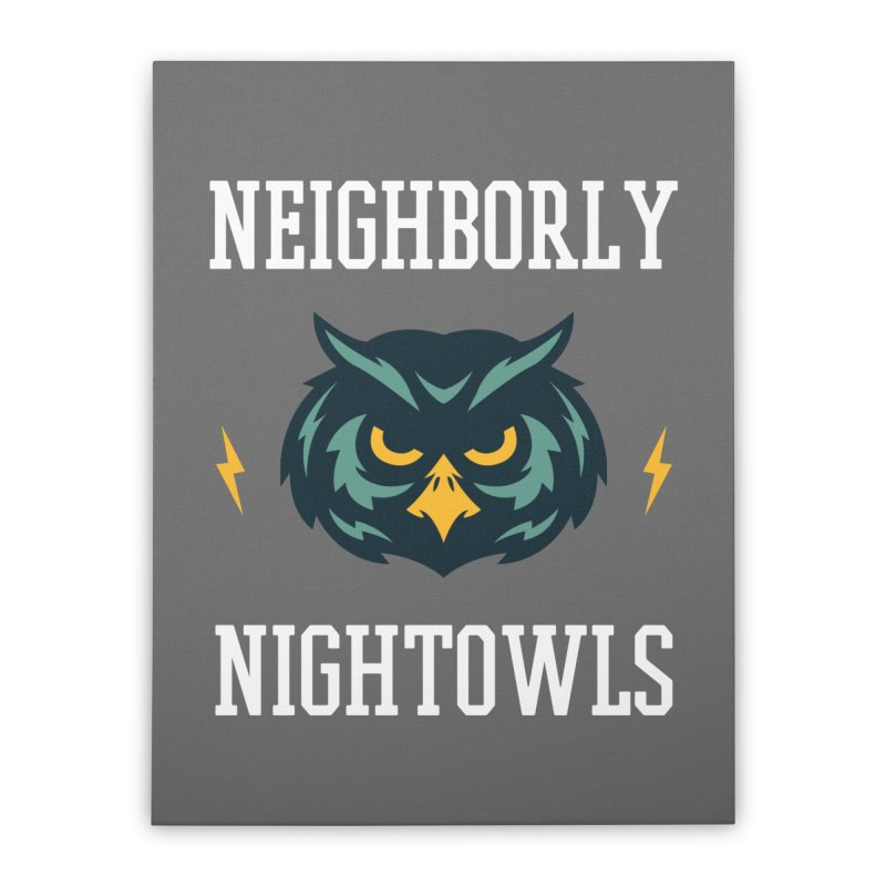 Neighborly Nightowls Home Stretched Canvas by My Shirty Life