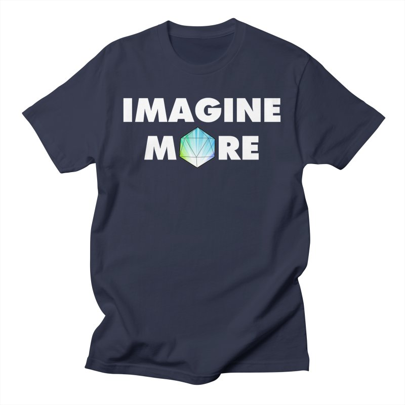 Imagine More Men's T-Shirt by My Shirty Life