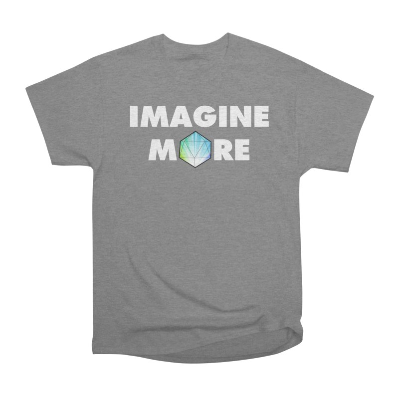 Imagine More Women's Heavyweight Unisex T-Shirt by My Shirty Life