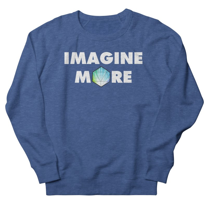 Imagine More Women's Sweatshirt by My Shirty Life