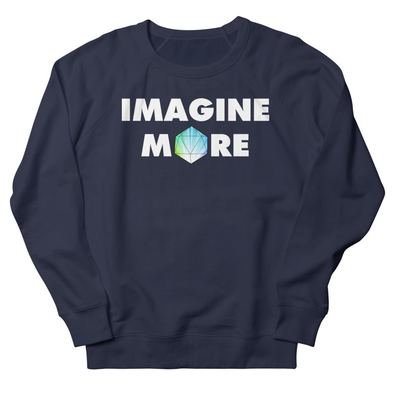 Imagine More Men's French Terry Sweatshirt by My Shirty Life