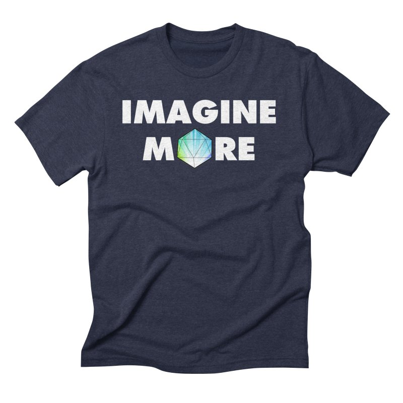 Imagine More Men's Triblend T-Shirt by My Shirty Life