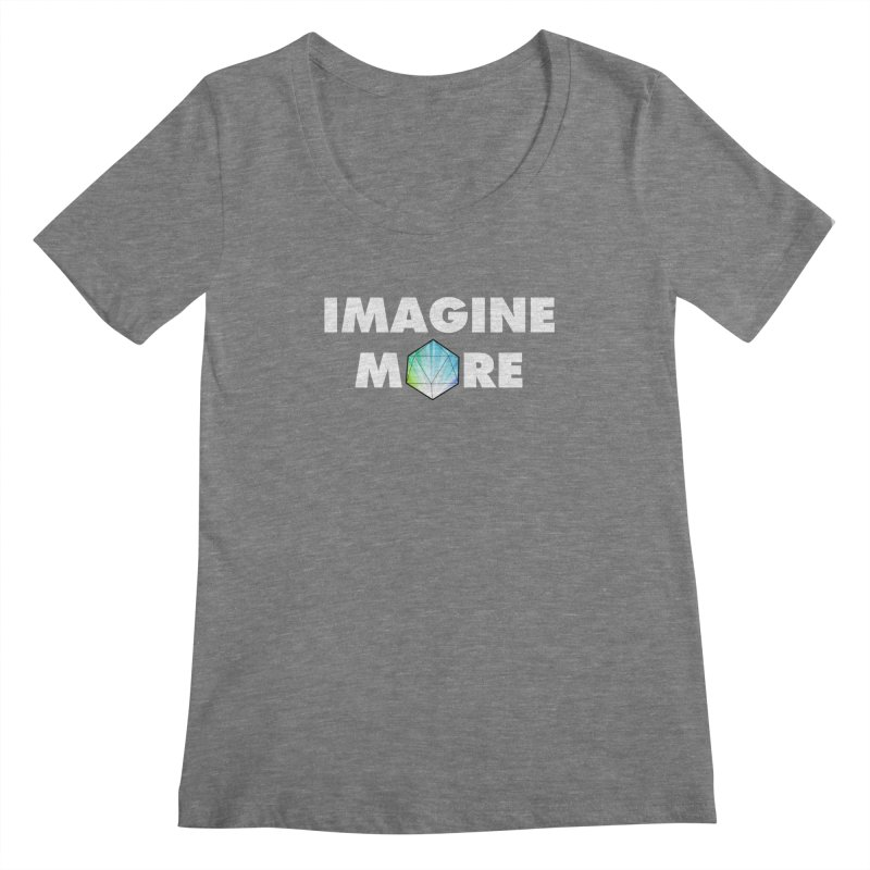 Imagine More Women's Scoopneck by My Shirty Life