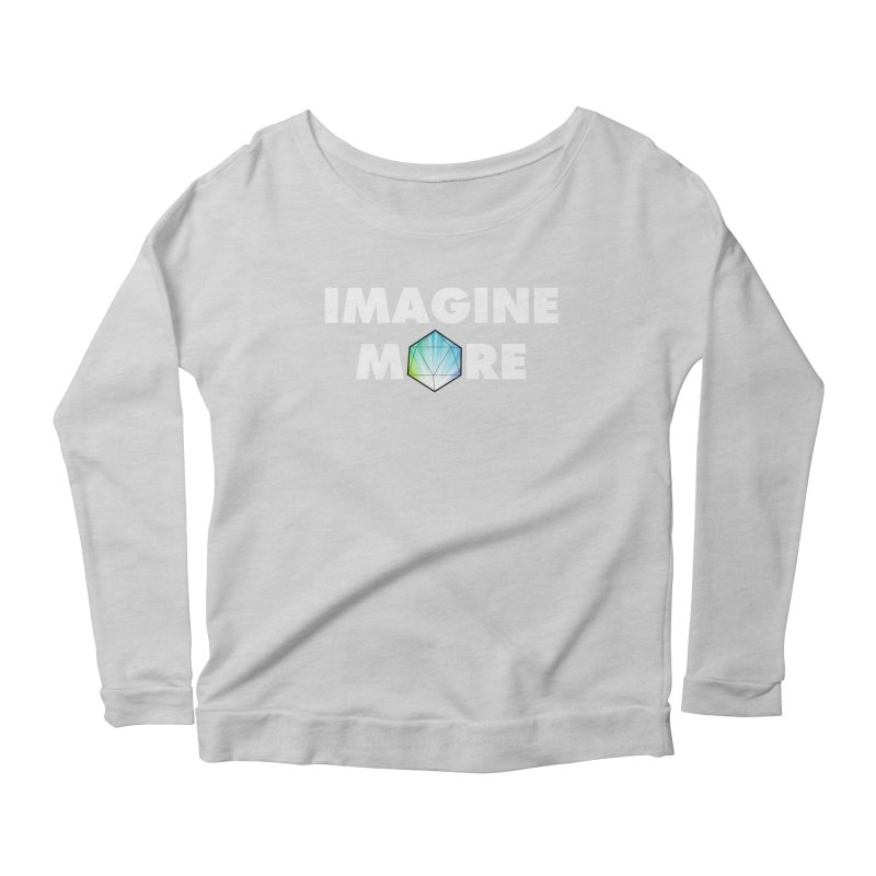Imagine More Women's Longsleeve Scoopneck  by My Shirty Life