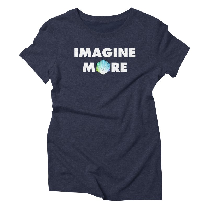 Imagine More Women's Triblend T-Shirt by My Shirty Life