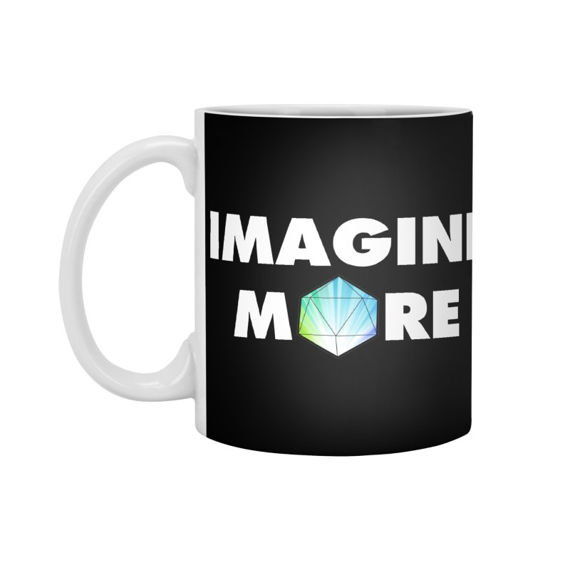 Imagine More Accessories Mug by My Shirty Life
