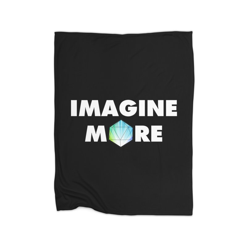 Imagine More Home Fleece Blanket Blanket by My Shirty Life