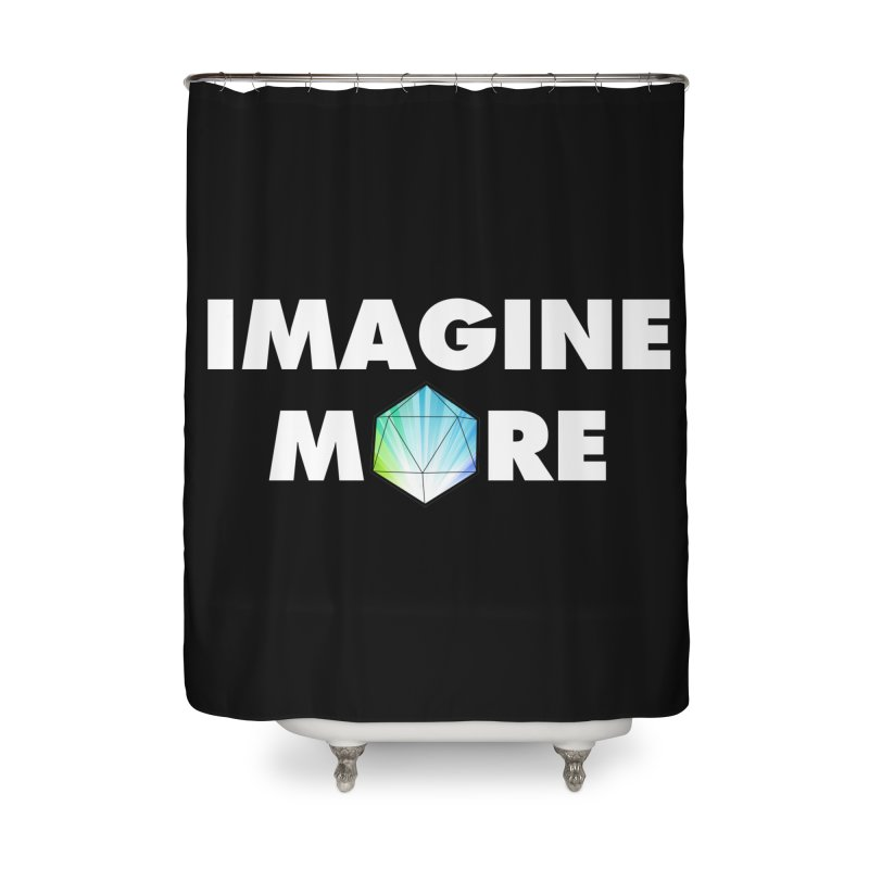 Imagine More Home Shower Curtain by My Shirty Life