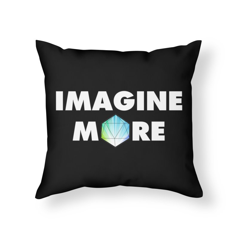 Imagine More Home Throw Pillow by My Shirty Life