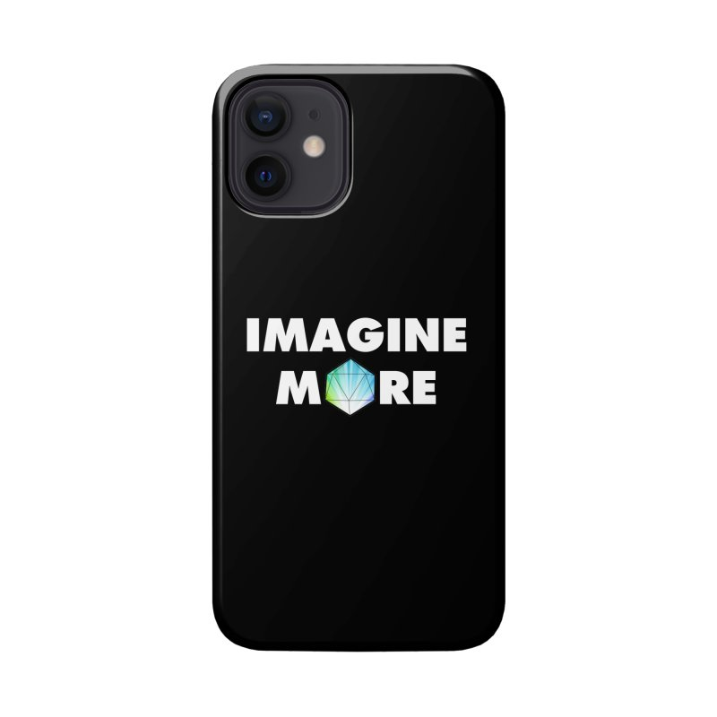 Imagine More Accessories Phone Case by My Shirty Life