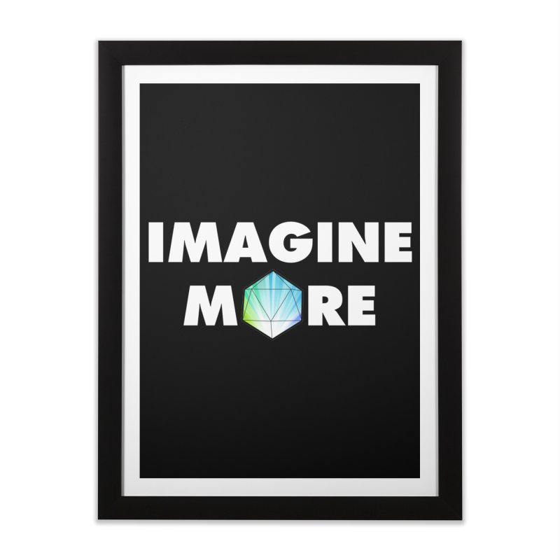 Imagine More Home Framed Fine Art Print by My Shirty Life