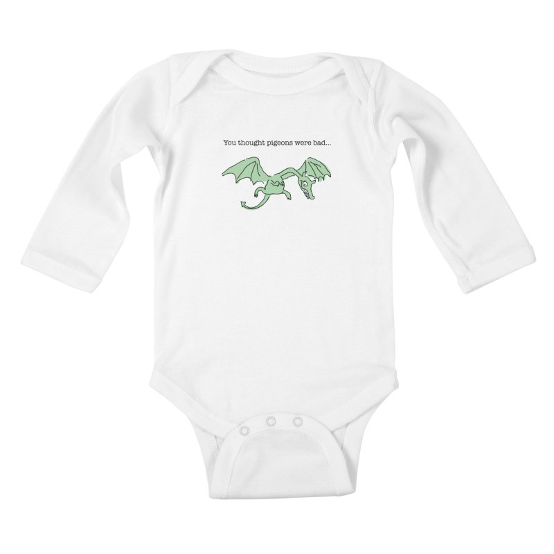 You thought pigeons were bad... Kids Baby Longsleeve Bodysuit by My Shirty Life