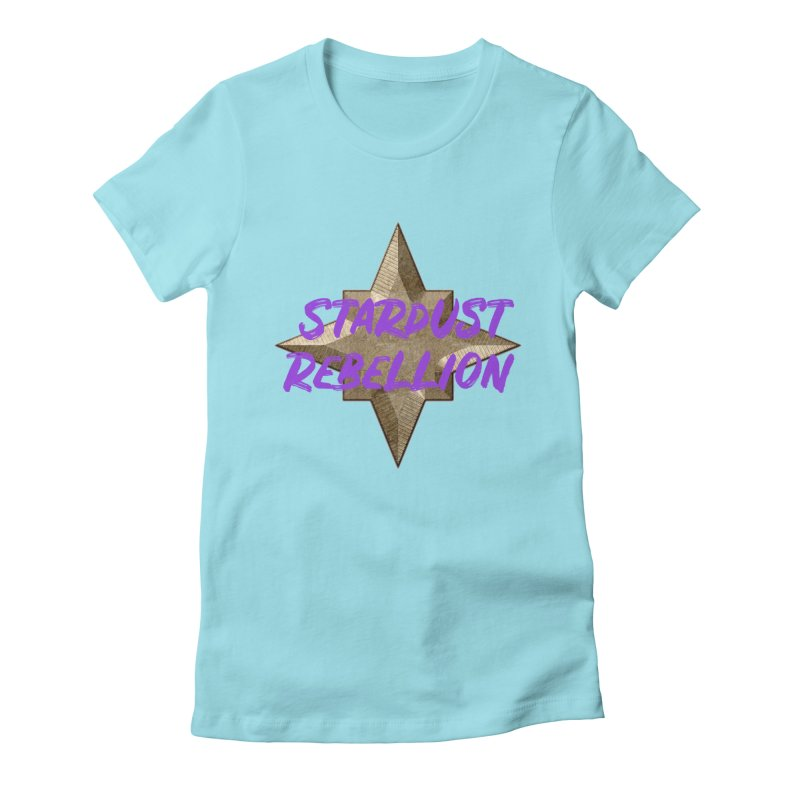 Stardust Rebellion Women's Fitted T-Shirt by My Shirty Life