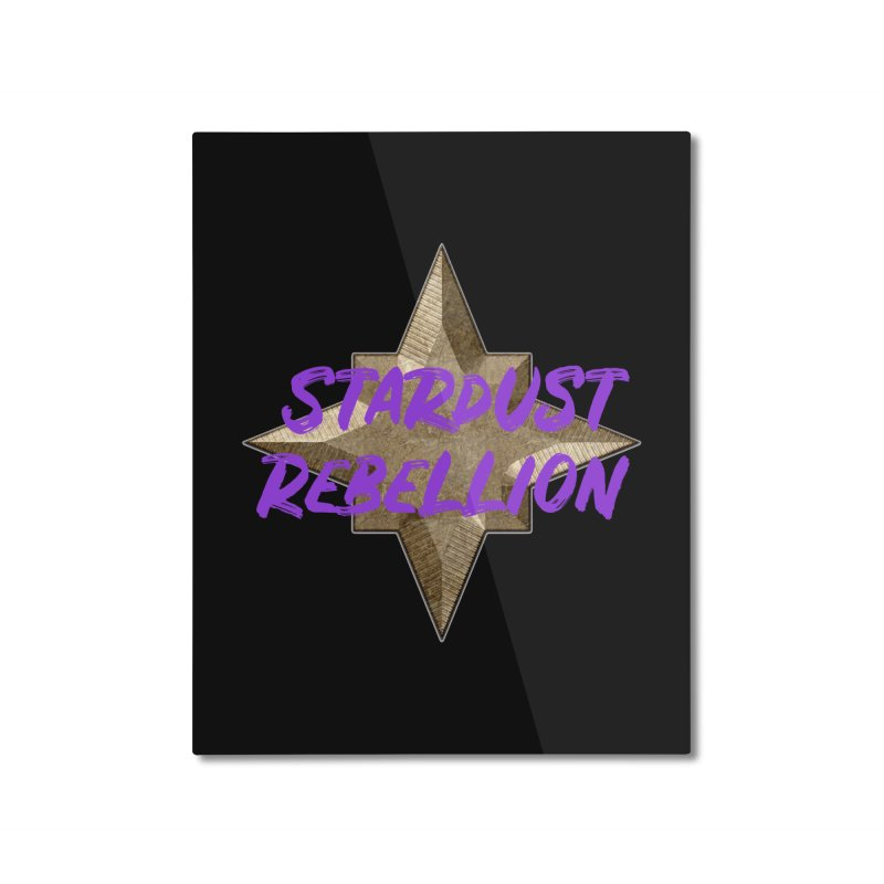 Stardust Rebellion Home Mounted Aluminum Print by My Shirty Life