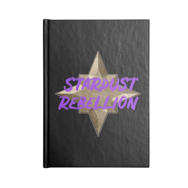 Stardust Rebellion Accessories Lined Journal Notebook by My Shirty Life