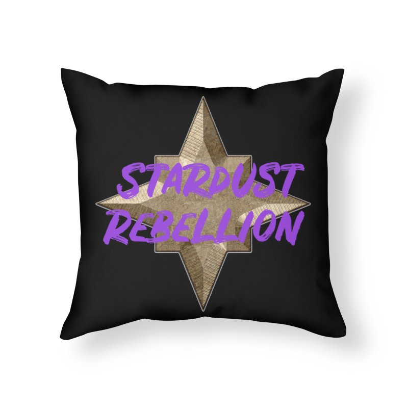 Stardust Rebellion Home Throw Pillow by My Shirty Life