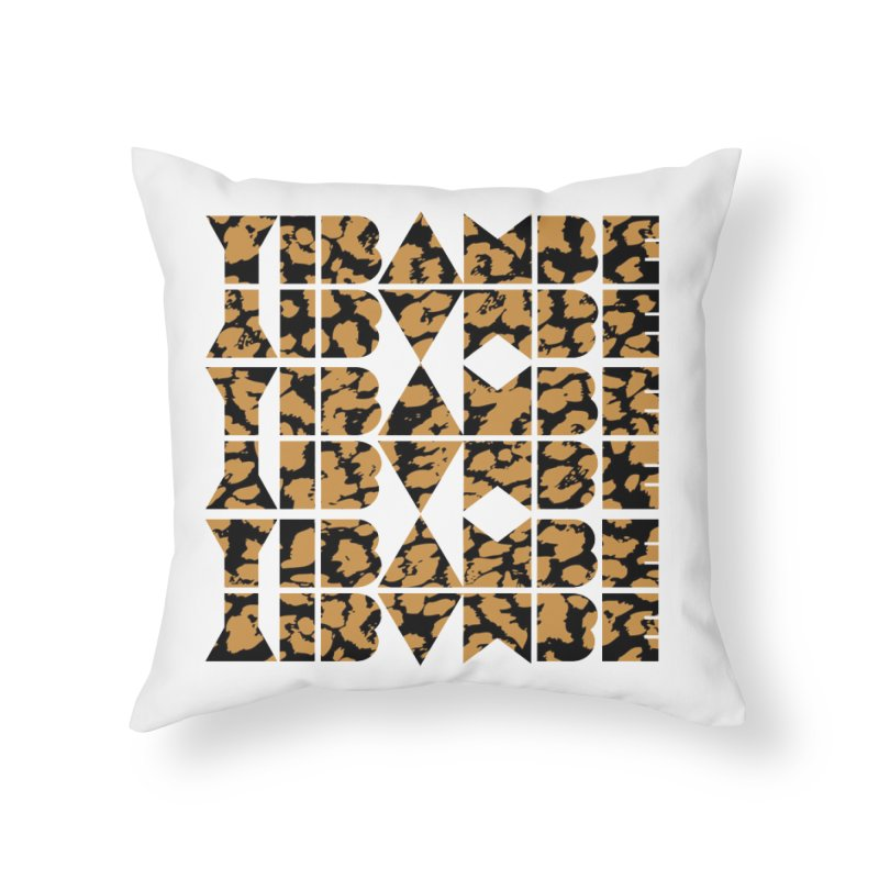 YIBAMBE! Home Throw Pillow by My Shirty Life