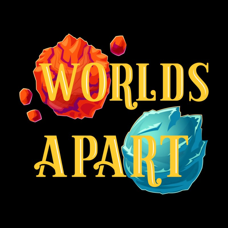 Worlds Apart by My Shirty Life