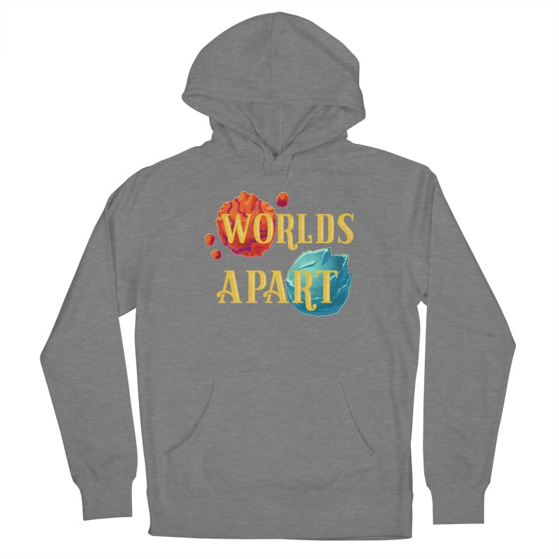 Worlds Apart Women's Pullover Hoody by My Shirty Life