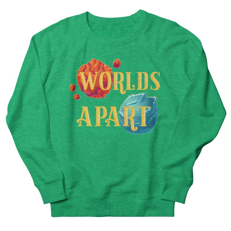Worlds Apart Men's French Terry Sweatshirt by My Shirty Life