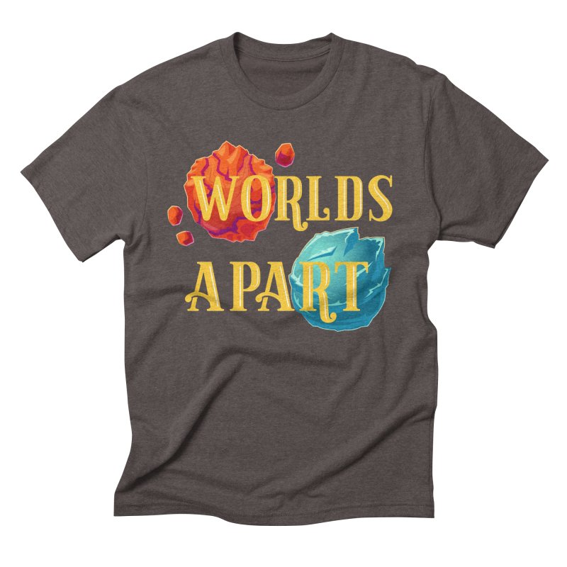 Worlds Apart Men's Triblend T-Shirt by My Shirty Life