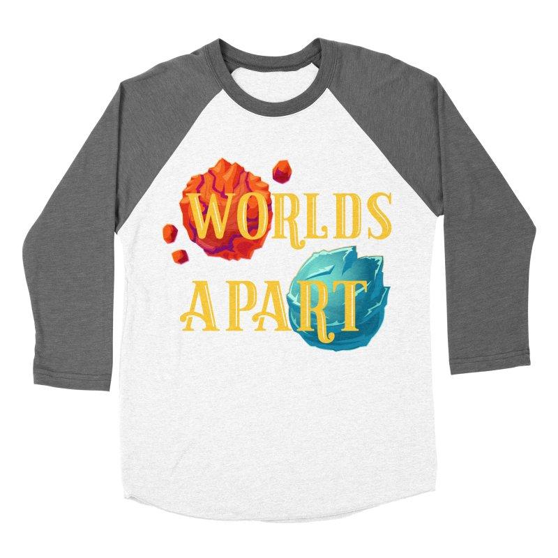 Worlds Apart Women's Baseball Triblend Longsleeve T-Shirt by My Shirty Life