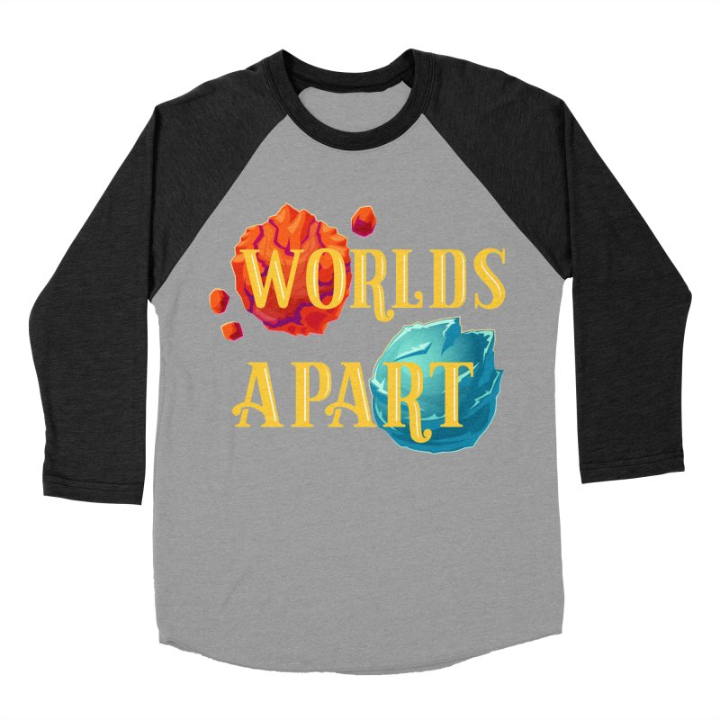 Worlds Apart Women's Baseball Triblend Longsleeve T-Shirt by My Shirty Life