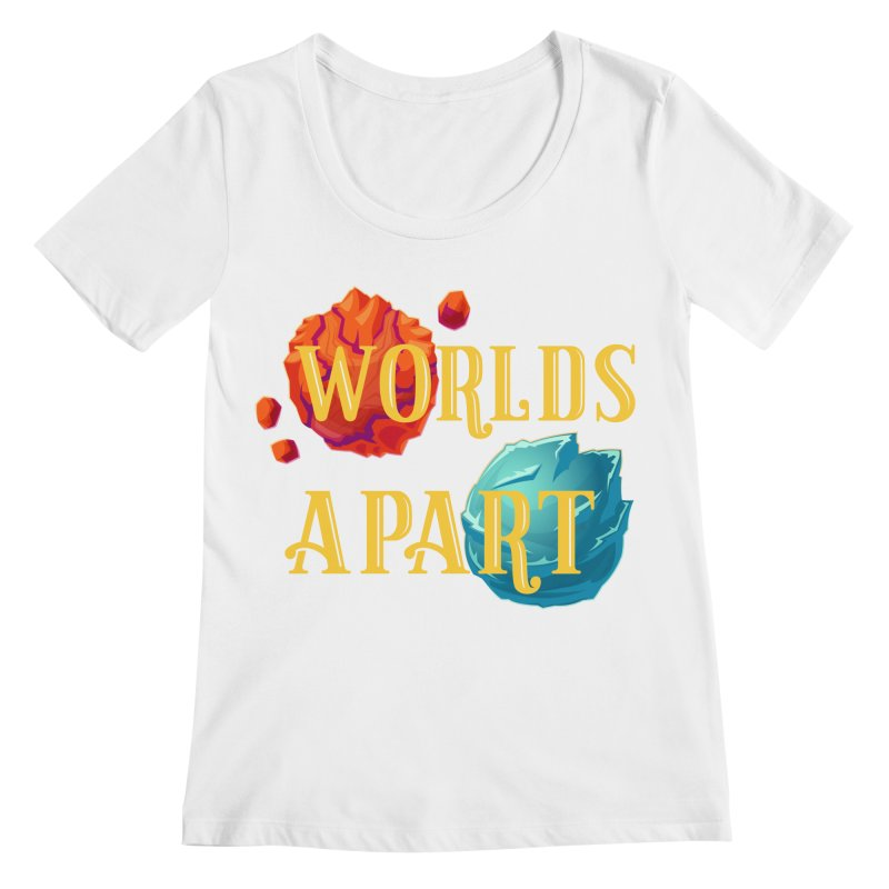 Worlds Apart Women's Regular Scoop Neck by My Shirty Life