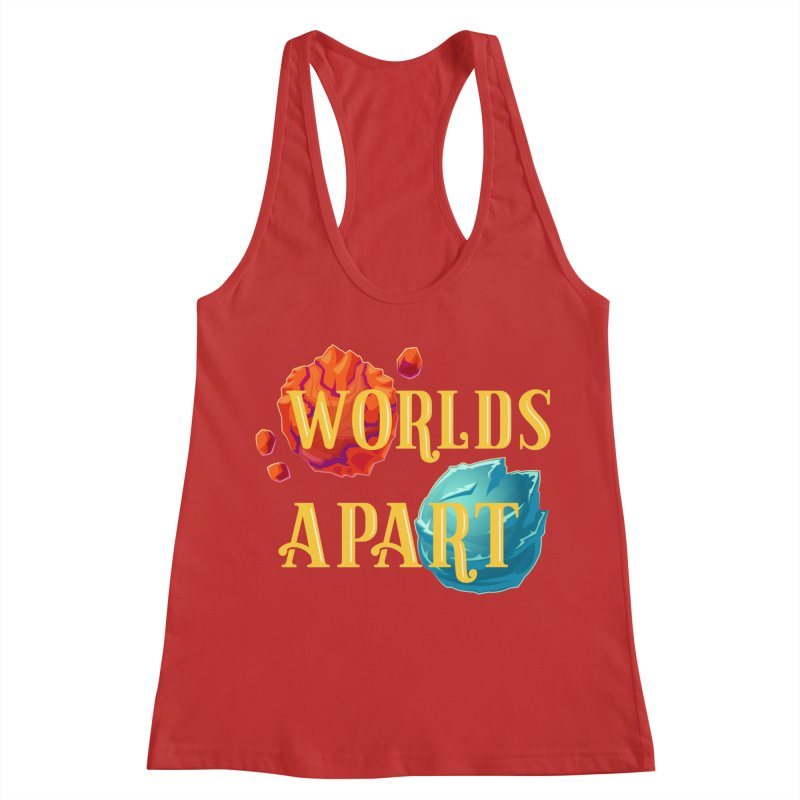 Worlds Apart Women's Racerback Tank by My Shirty Life
