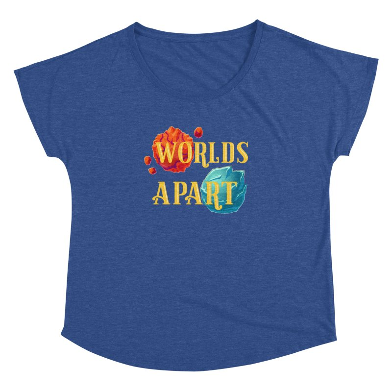 Worlds Apart Women's Dolman Scoop Neck by My Shirty Life