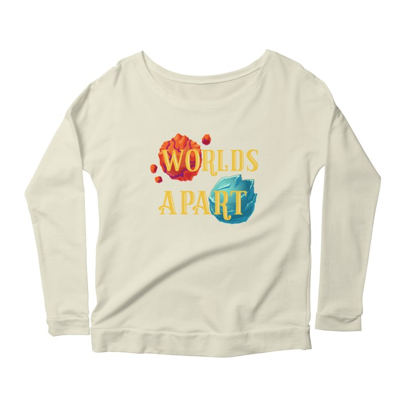 Worlds Apart Women's Scoop Neck Longsleeve T-Shirt by My Shirty Life